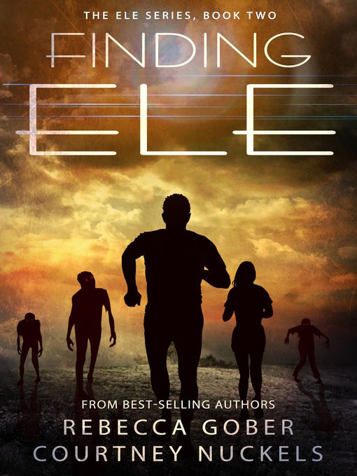 Title details for Finding ELE (ELE Series #2) by Rebecca Gober - Available