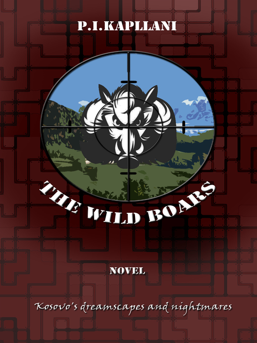Title details for The Wild Boars by P.I.Kapllani - Available