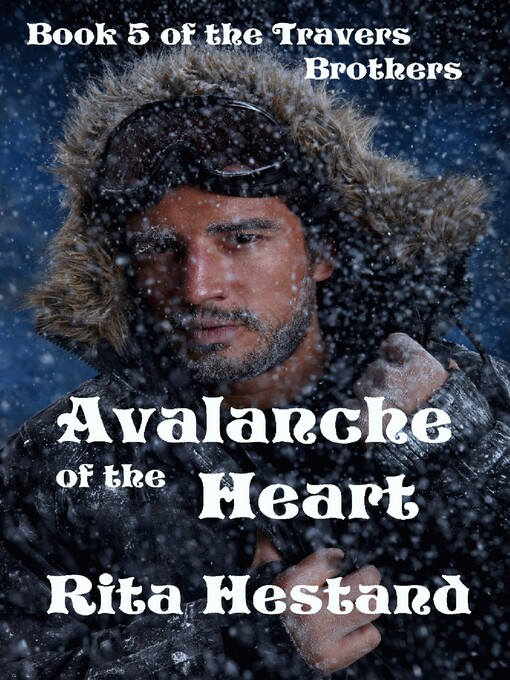 Avalanche of the Heart (Book Five of the Travers Brothers