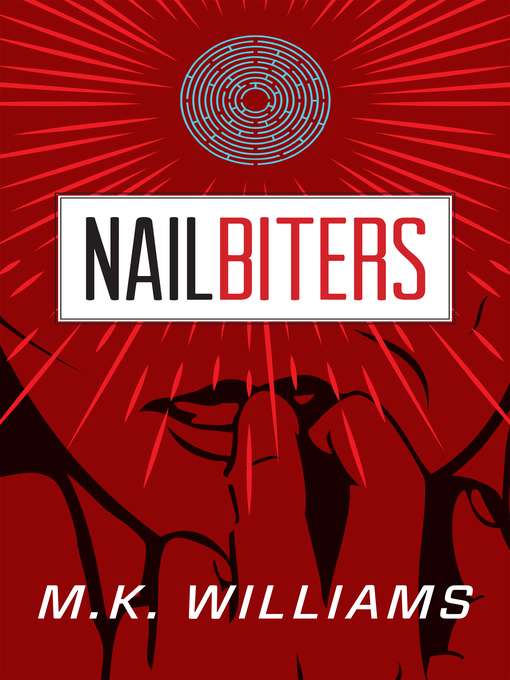 Title details for Nailbiters by MK Williams - Available
