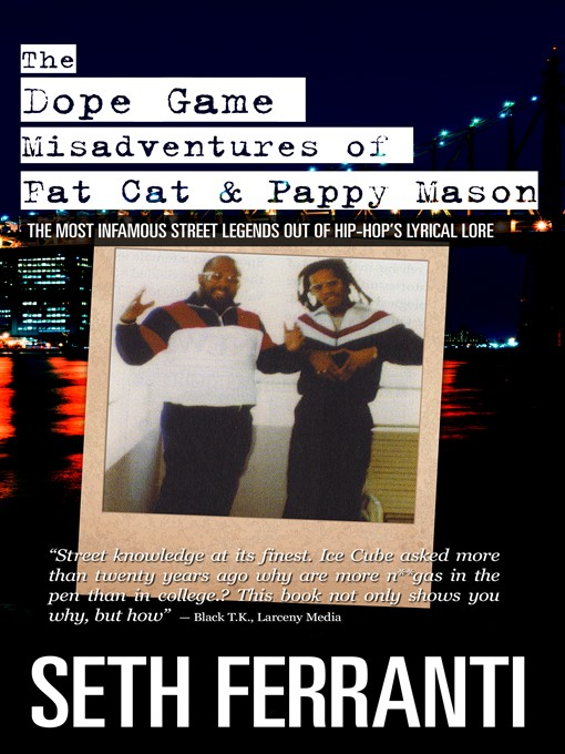 Title details for The Dope Game Misadventures of Fat Cat & Pappy Mason by Seth Ferranti - Available