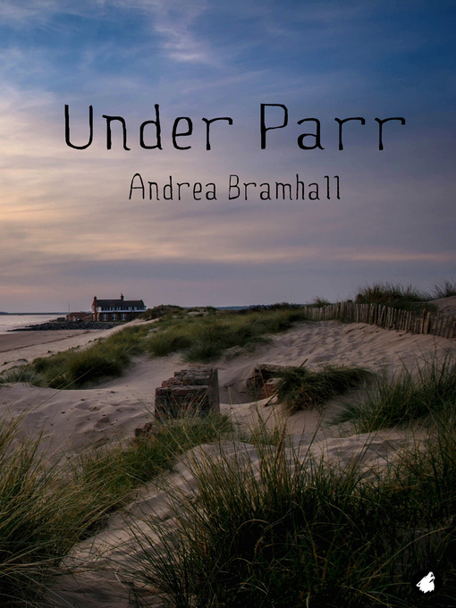 Title details for Under Parr by Andrea Bramhall - Wait list