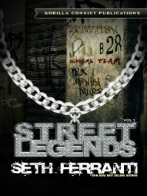 Title details for Street Legends Volume 1 by Seth Ferranti - Available