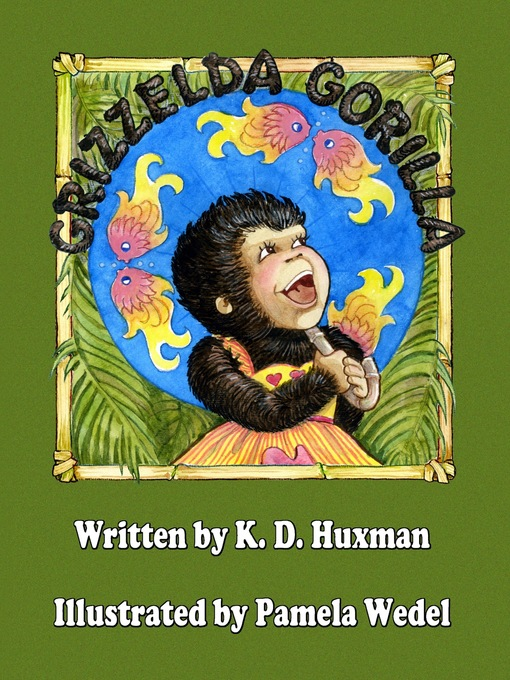 Title details for Grizzelda Gorilla by K. D. Huxman - Available