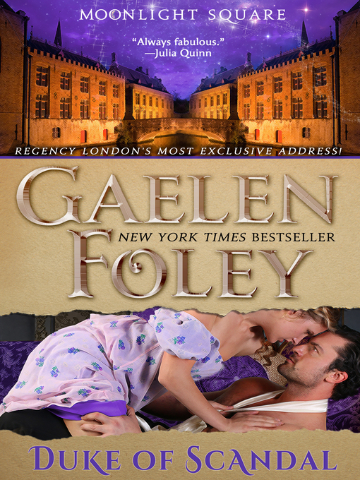 Title details for Duke of Scandal (Moonlight Square, Book 1) by Gaelen Foley - Available