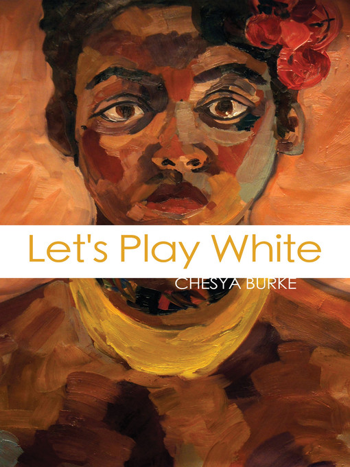 Title details for Let's Play White by Chesya Burke - Available