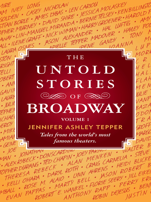 Title details for The Untold Stories of Broadway, Volume 1 by Jennifer Ashley Tepper - Available