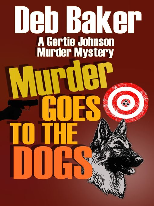 Title details for Murder Goes to the Dogs by Deb Baker - Available