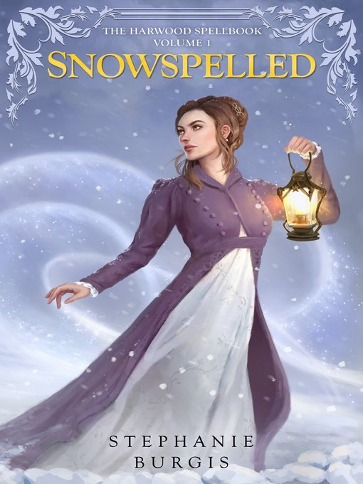 Title details for Snowspelled (Volume I of the Harwood Spellbook) by Stephanie Burgis - Wait list