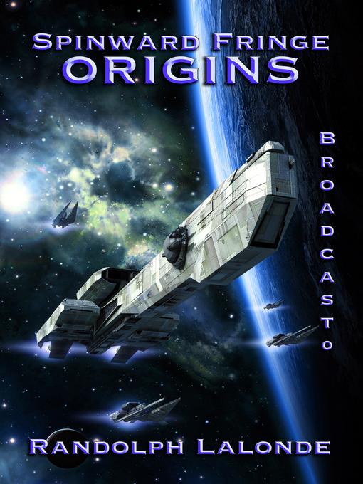 Title details for Spinward Fringe Broadcast 0 by Randolph Lalonde - Wait list