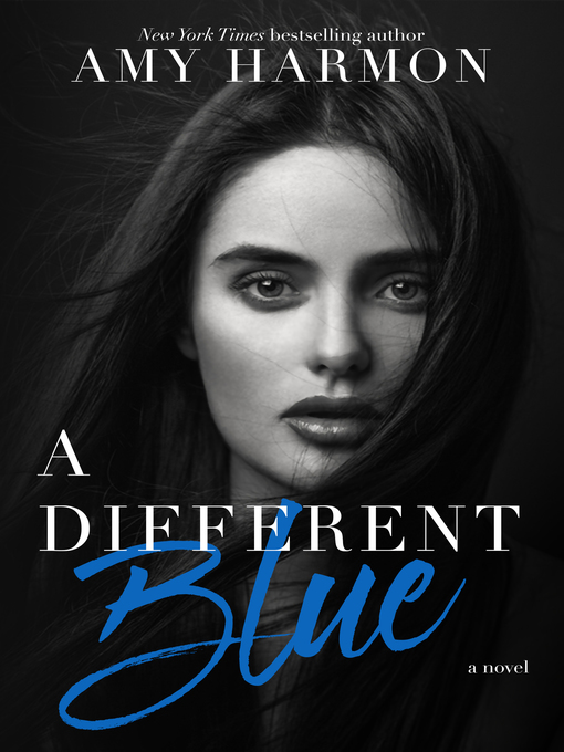 Title details for A Different Blue by Amy Harmon - Available