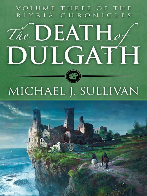 Title details for The Death of Dulgath by Michael J. Sullivan - Available