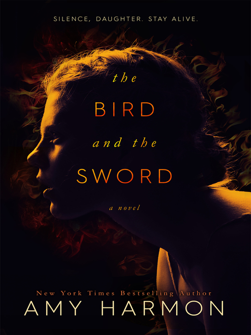 Title details for The Bird and the Sword by Amy Harmon - Wait list