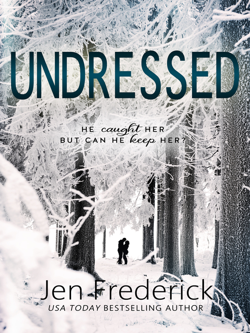 Title details for Undressed by Jen Frederick - Available