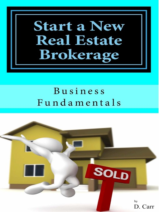Title details for Start a New Real Estate Brokerage, Economically! by D Carr - Wait list