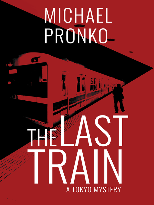 Title details for The Last Train by Michael Pronko - Available
