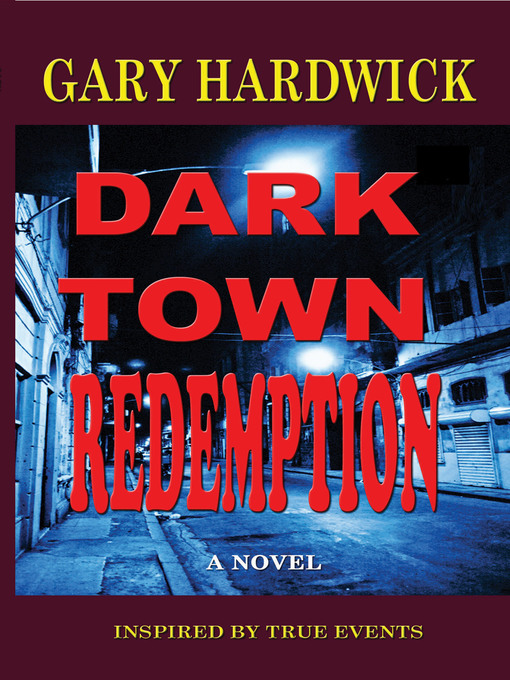 Title details for Dark Town Redemption by Gary Hardwick - Available