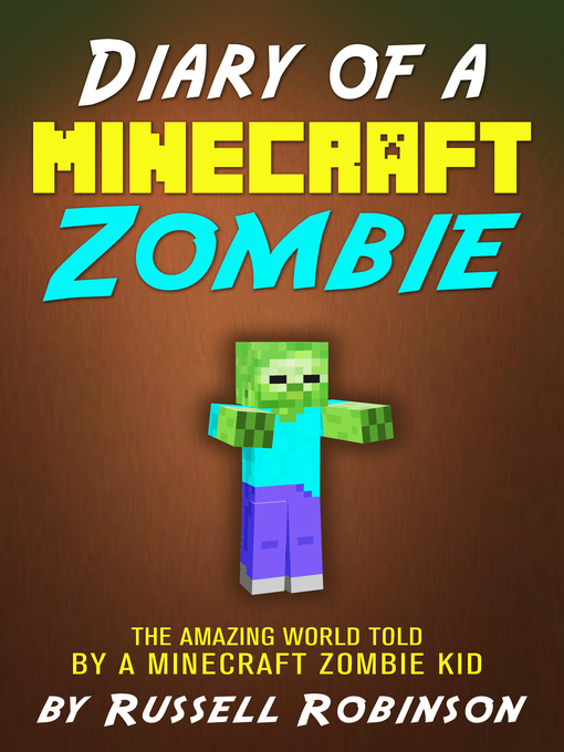 Title details for Diary of a Minecraft Zombie by Russell Robinson - Available