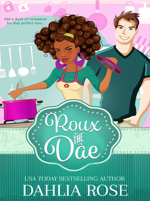 Title details for Roux the Dae (The Charmed Cookbook Series book 1) by Dahlia Rose - Available