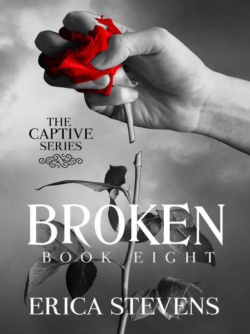 Title details for Broken (The Captive Series Prequel) by Erica Stevens - Available