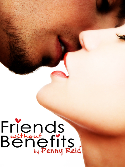 Title details for Friends Without Benefits by Penny Reid - Available