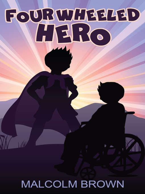 Title details for Four Wheeled Hero by Malcolm Brown - Available