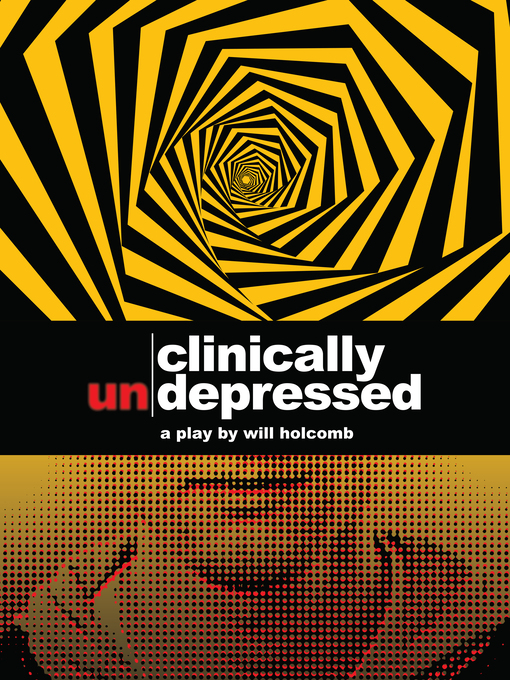 Title details for Clinically Un-Depressed by Will Holcomb - Available