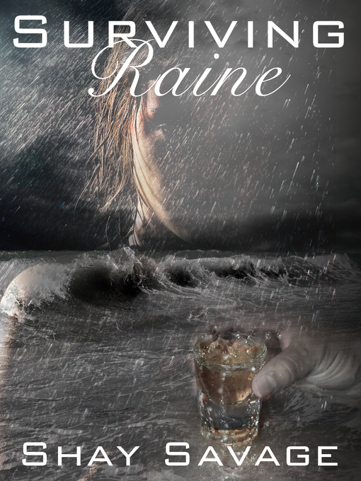Title details for Surviving Raine by Shay Savage - Wait list