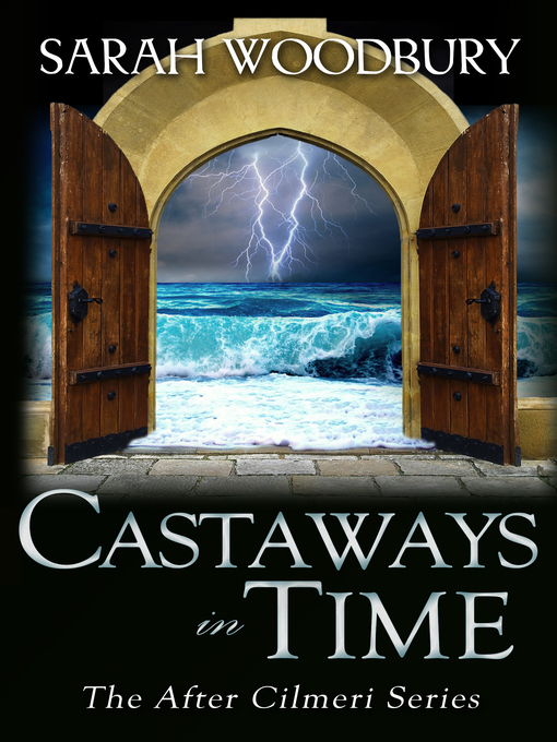 Title details for Castaways in Time by Sarah Woodbury - Available