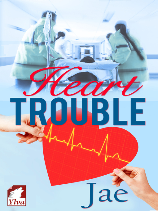 Title details for Heart Trouble by Jae - Available