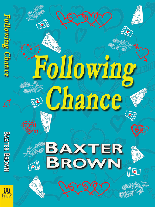 Title details for Following Chance by Baxter Brown - Available