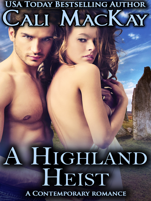 Title details for A Highland Heist--A Contemporary Romance (THE HEIST) by Cali MacKay - Wait list