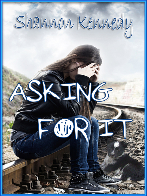 Title details for Asking for It by Shannon Kennedy - Available