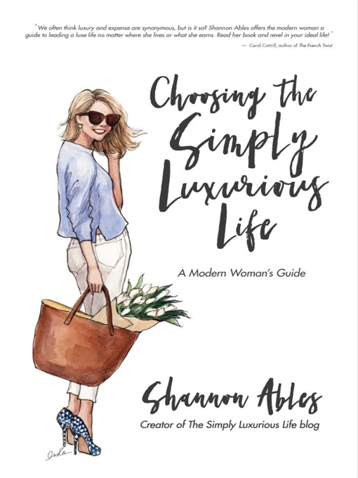 Title details for Choosing the Simply Luxurious Life by Shannon Ables - Available
