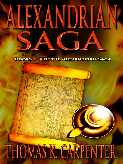 Title details for Alexandrian Saga (Books 1-3) by Thomas Carpenter - Available