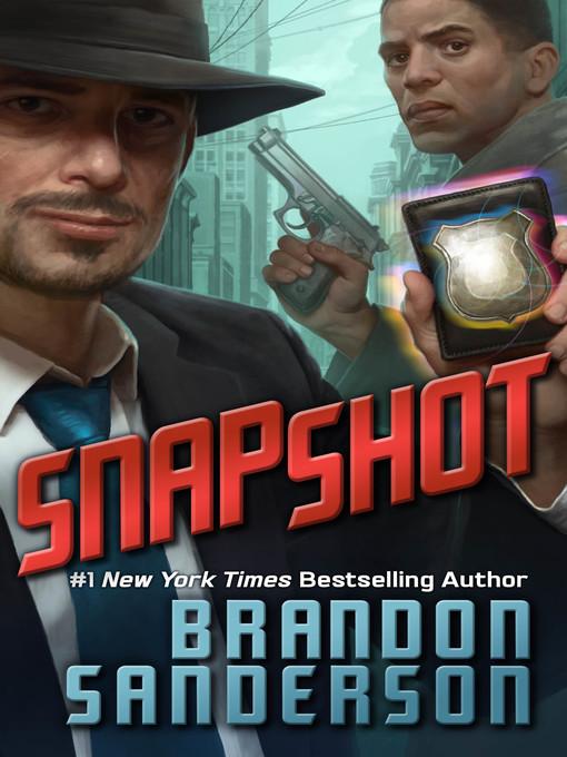 Title details for Snapshot by Brandon Sanderson - Wait list