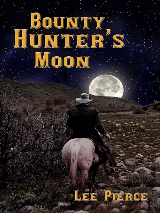 Title details for Bounty Hunter's Moon by Lee Pierce - Available