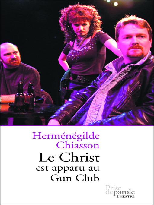 Title details for Christ est apparu au Gun Club by Herménégilde Chiasson - Available
