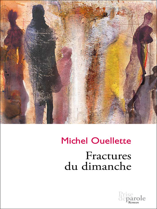 Title details for Fractures du dimanche by Michel Ouellette - Available