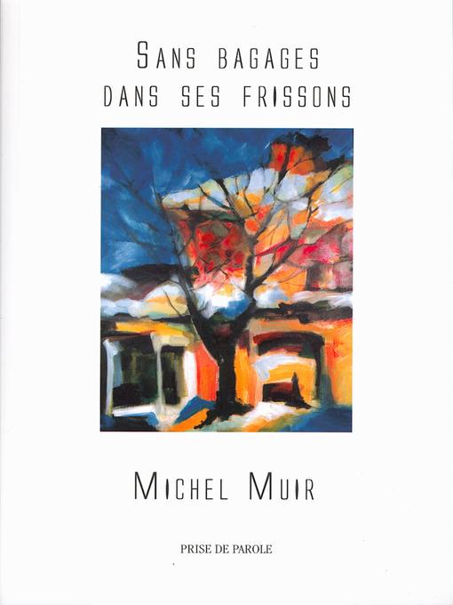 Title details for Sans bagages dans ses frissons by Michel Muir - Available