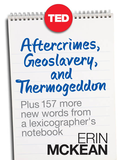 Title details for Aftercrimes, Geoslavery, and Thermogeddon by Erin McKean - Available