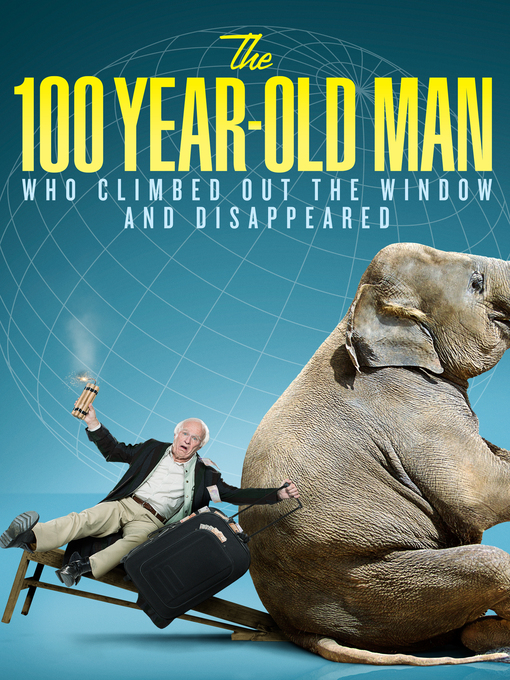 Title details for The 100 Year Old Man Who Climbed Out the Window and Disappeared by Felix Herngren - Available