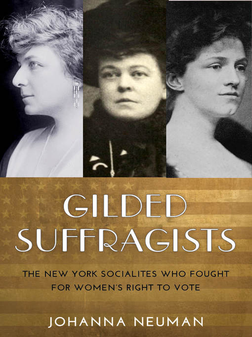 Title details for Gilded Suffragists by Johanna Neuman - Wait list