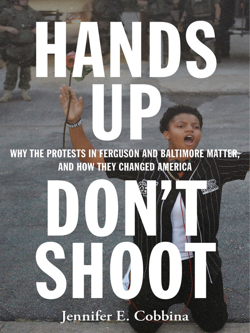 Title details for Hands Up, Don't Shoot by Jennifer E. Cobbina - Available