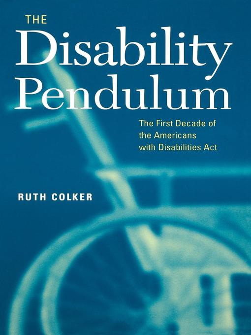 Title details for The Disability Pendulum by Ruth Colker - Wait list