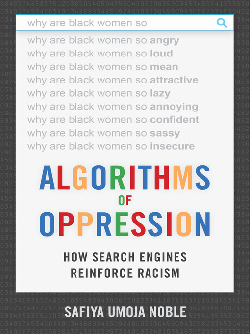 Title details for Algorithms of Oppression by Safiya Umoja Noble - Wait list