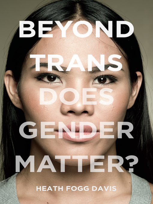 Title details for Beyond Trans by Heath Fogg Davis - Available