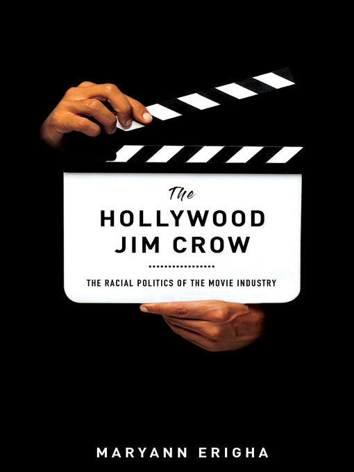 Title details for The Hollywood Jim Crow by Maryann Erigha - Available