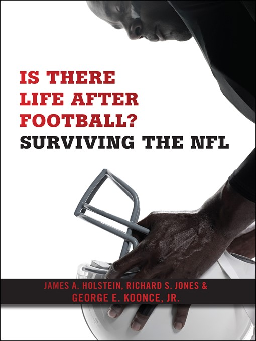 Title details for Is There Life After Football? by James A. Holstein - Available