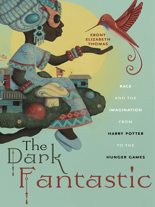 Title details for The Dark Fantastic by Ebony Elizabeth Thomas - Available